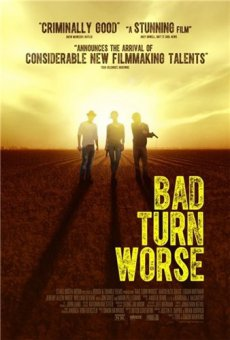 Мы должны выбраться из этого места / Bad Turn Worse (2013) HDRip