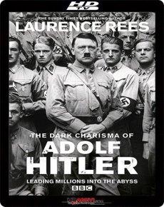 BBC.Мрачное обаяние Адольфа Гитлера [1-3 серии из 3] (2012)/ The Dark Charisma of Adolf Hitler