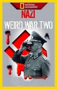 Нацистские тайны Второй мировой [1-6 серии из 6] (2016)  / NG: Nazi weird war two
