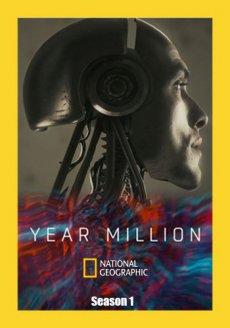 National Geographic: Через миллион лет [1 сезон] (2017) / Year Million